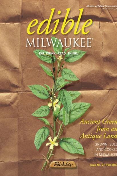 Edible Milwaukee, Issue #2, Fall 2013