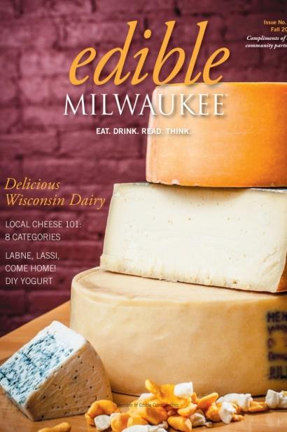 Edible Milwaukee, Issue #14, Fall 2016
