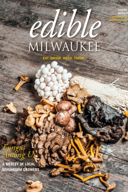 Edible Milwaukee, Issue #12, Spring 2016