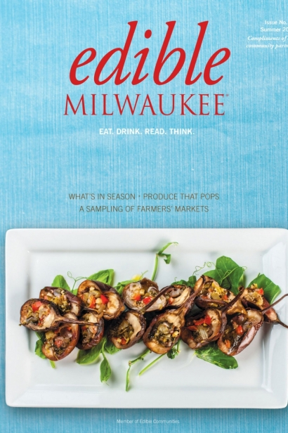 Edible Milwaukee, Issue #13, Summer 2016