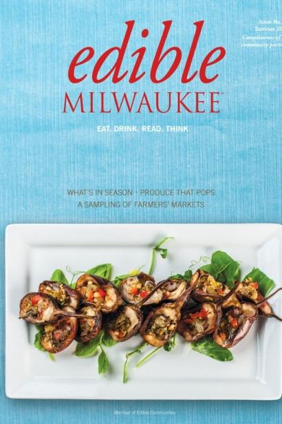 Edible Milwaukee, Issue #13, Summer 2016